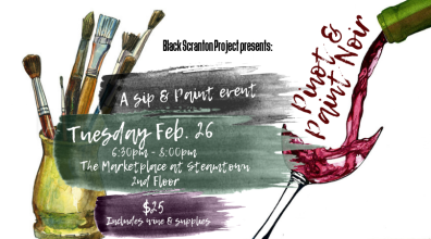 Sip & Paint Event at Black Scranton Project's Pop-Up Gallery, 300 Lackawanna Ave, Scranton PA
